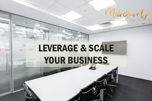 Leverage & Scale Your Business