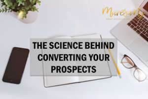 The Science Behind Converting Your Prospects