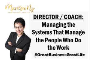 Director coach manage systems that manage people who do work